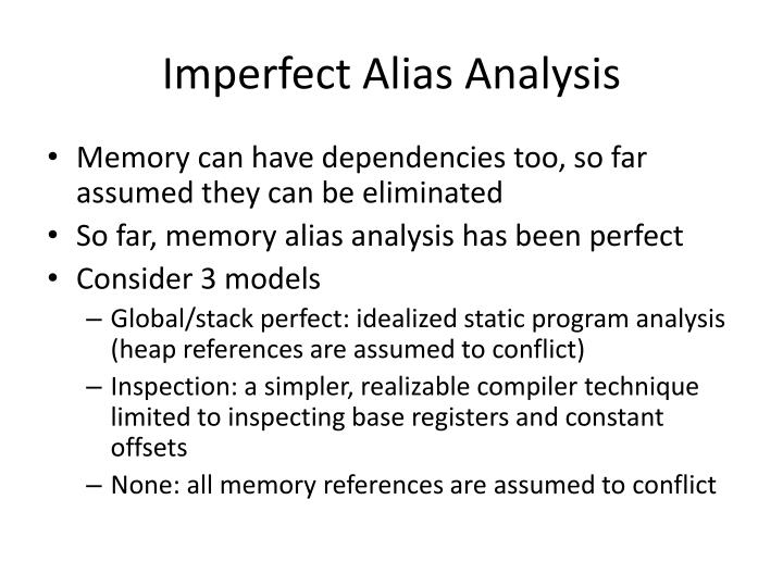 Imperfect Alias Analysis