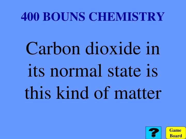 400 BOUNS CHEMISTRY