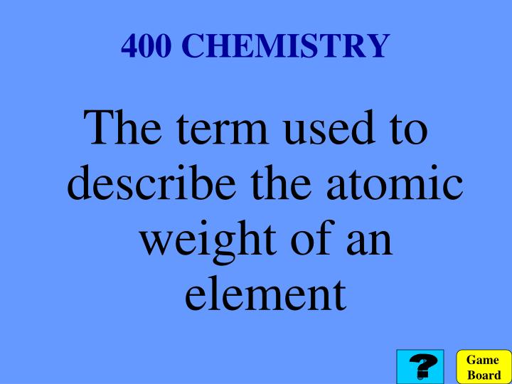 400 CHEMISTRY