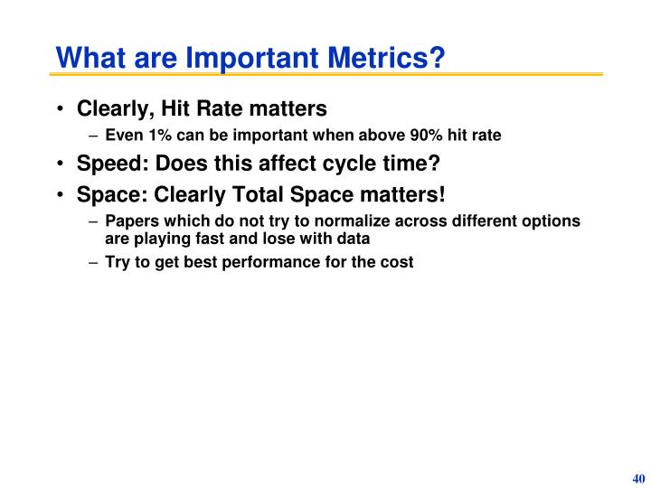 What are Important Metrics?
