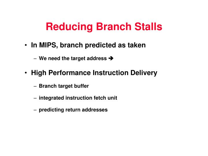 Reducing Branch Stalls
