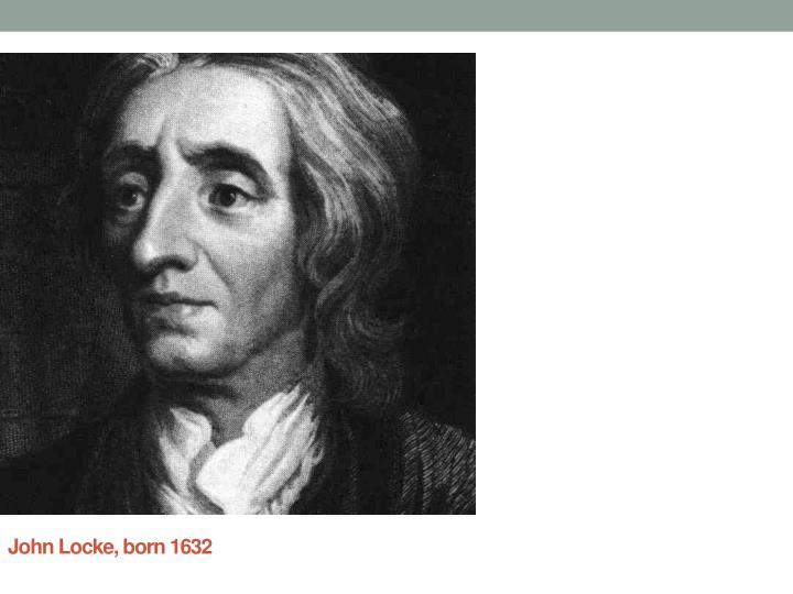 John Locke, born 1632