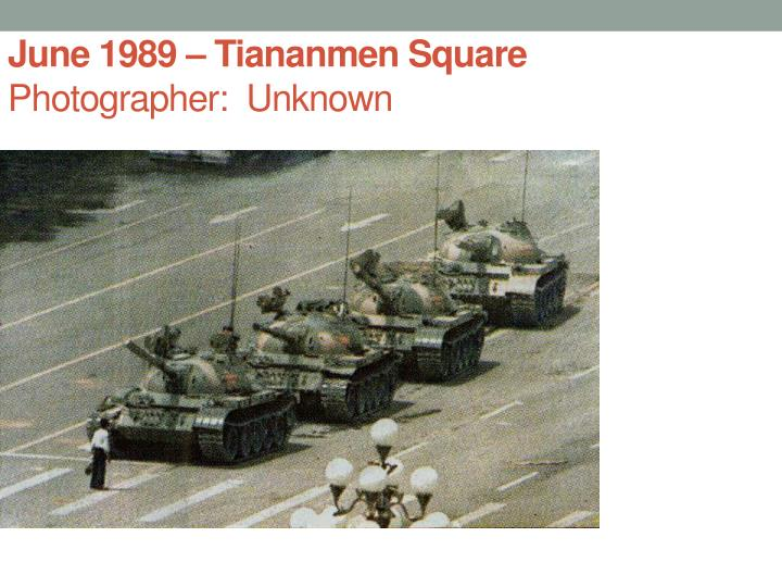 June 1989 – Tiananmen Square