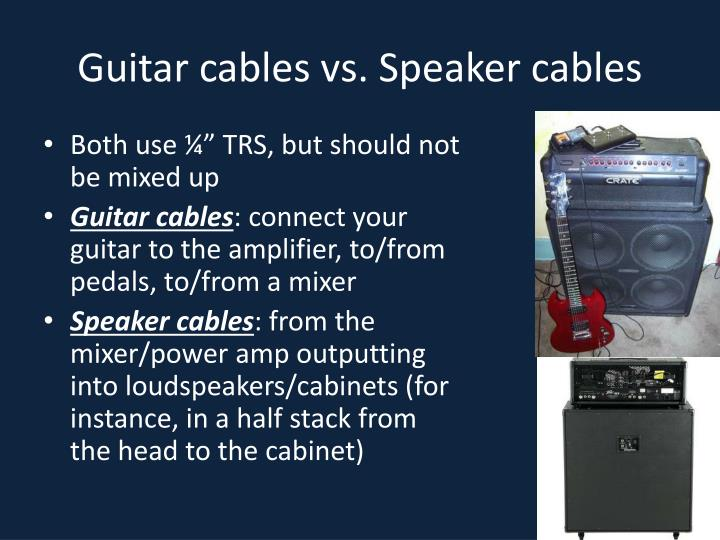 Guitar cables vs. Speaker cables