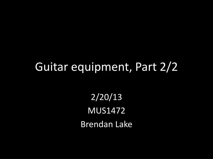 Guitar equipment part 2 2