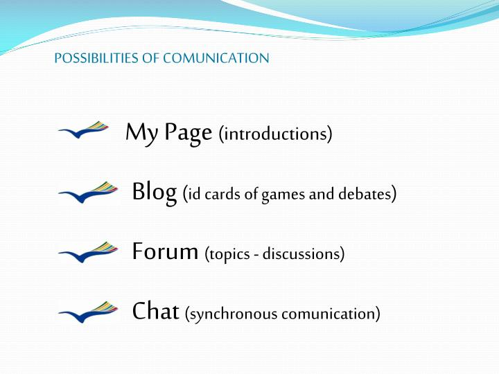 POSSIBILITIES OF COMUNICATION
