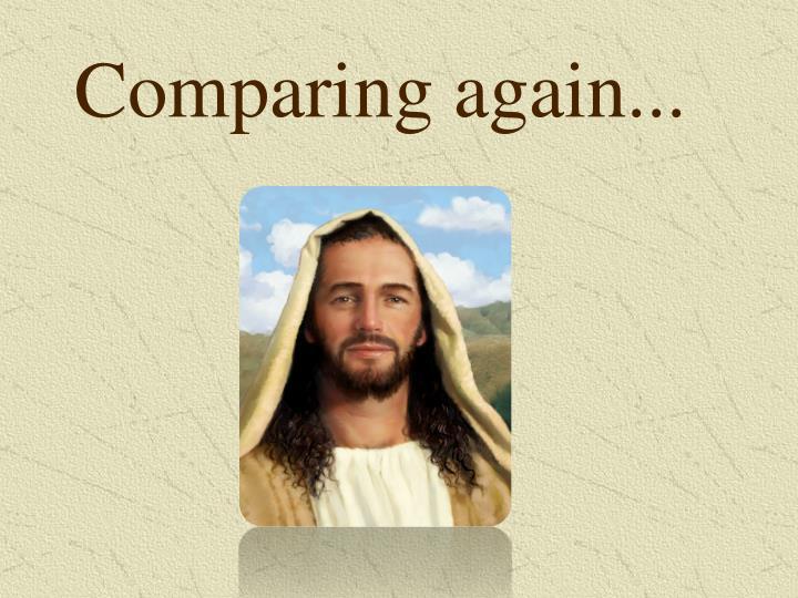Comparing again...