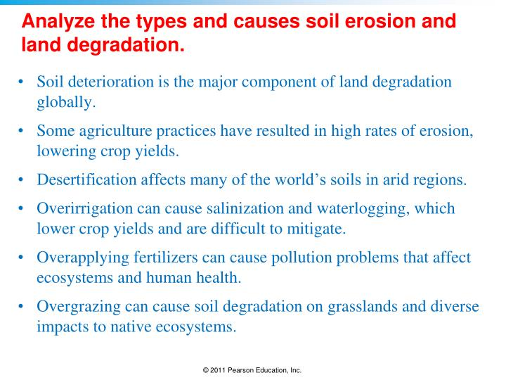 Analyze the types and causes soil erosion and land degradation.
