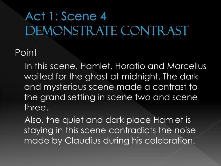 Act 1: Scene 4