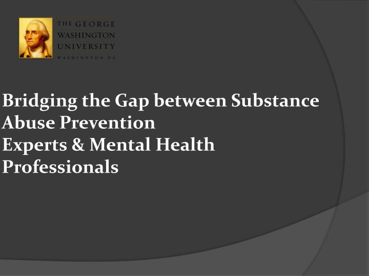 Bridging the Gap between Substance Abuse Prevention