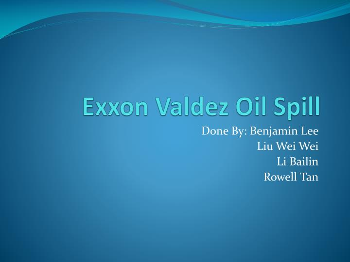 a description of the exxon valdez oil spill Provides facilities with information on the spill prevention, control and countermeasure epa's oil spill prevention program includes the spill prevention.