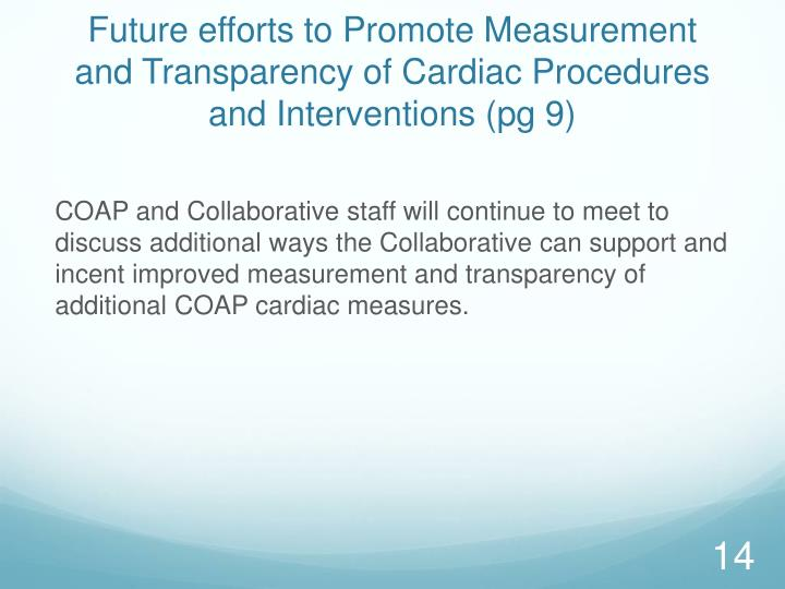 Future efforts to Promote Measurement and Transparency of Cardiac Procedures and