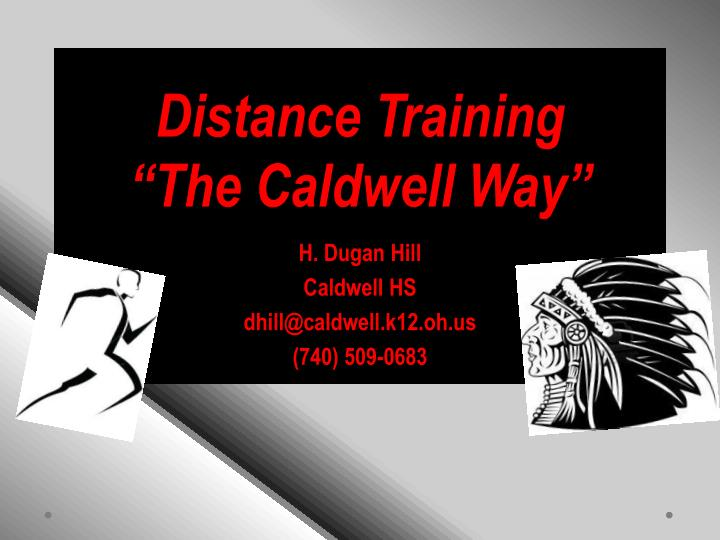 Distance training the caldwell way