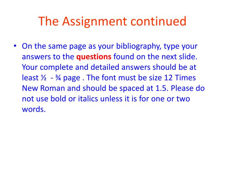 The Assignment continued