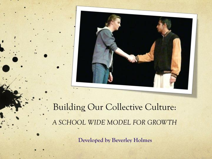 building our collective culture a school wide model for growth