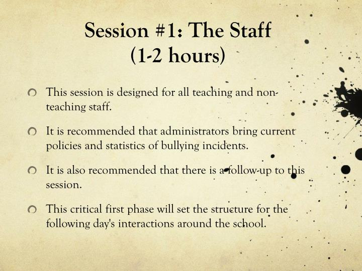 Session 1 the staff 1 2 hours