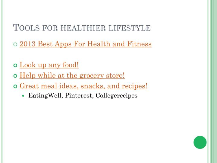 Tools for healthier lifestyle