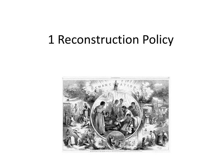 1 Reconstruction Policy