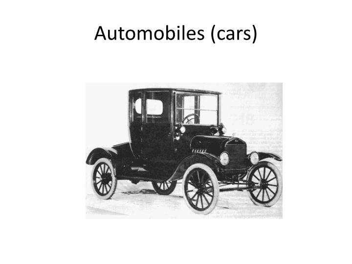 Automobiles (cars)