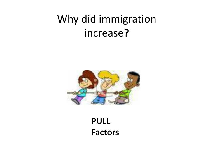 Why did immigration increase?