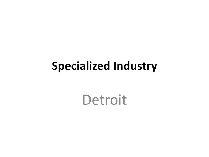 Specialized Industry