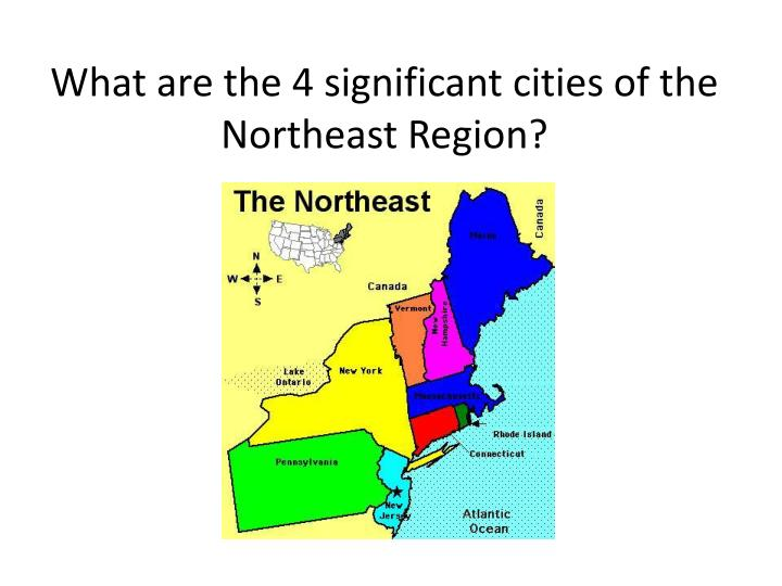 What are the 4 significant cities of the northeast region