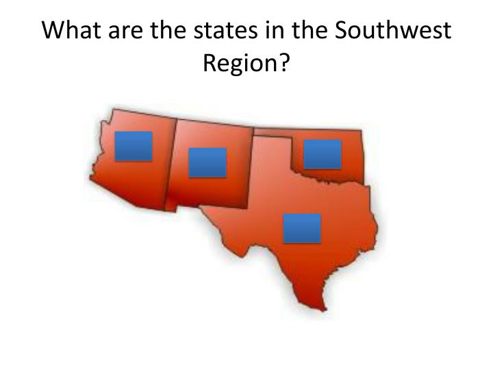 What are the states in the Southwest Region?