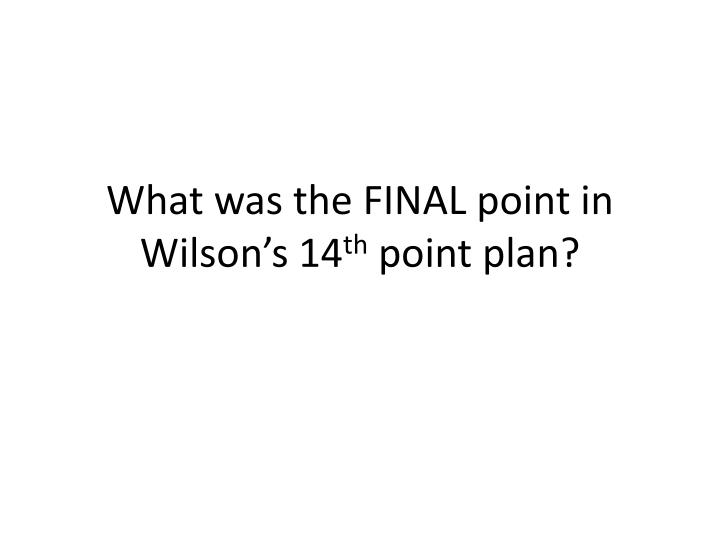 What was the FINAL point in Wilson's 14