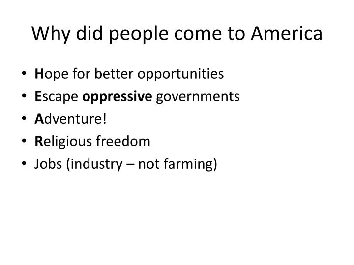 Why did people come to America