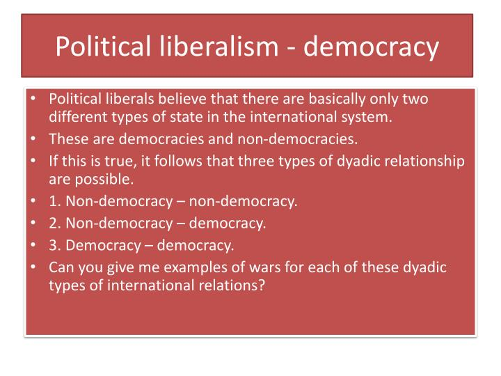 Political liberalism - democracy