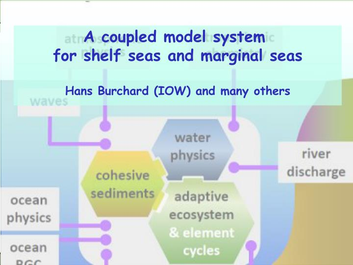 A coupled model system