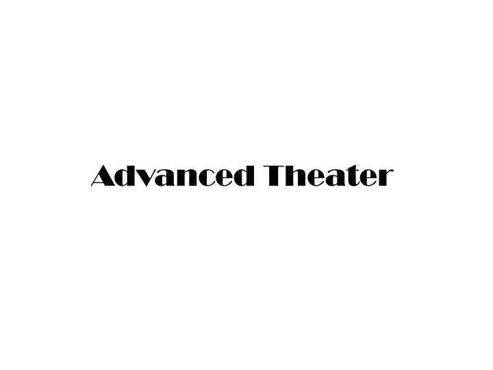 Advanced Theater
