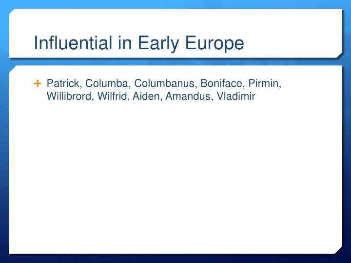 Influential in Early Europe