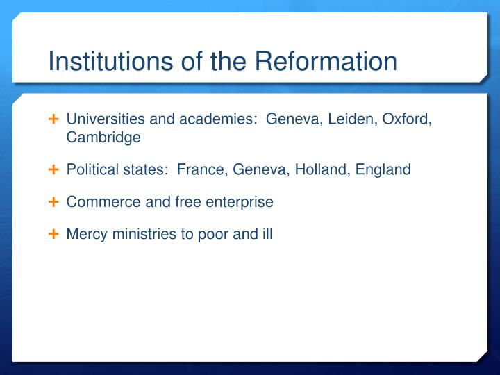 Institutions of the Reformation