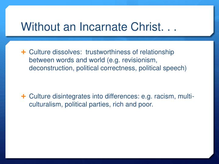 Without an Incarnate Christ. . .