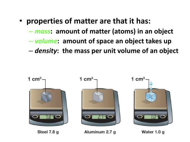 properties of matter are that it has: