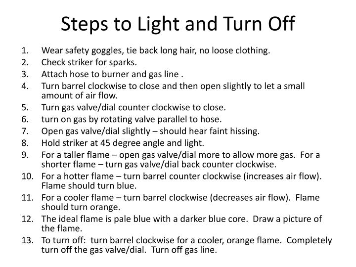 Steps to Light and Turn Off