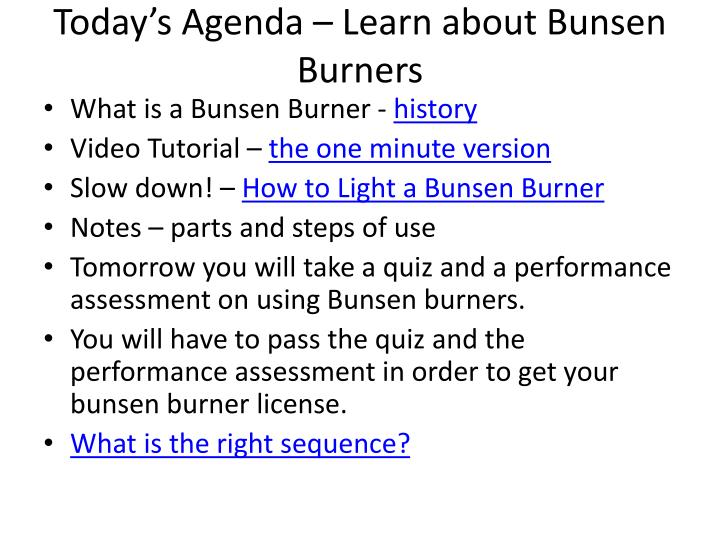 Today's Agenda – Learn about Bunsen Burners