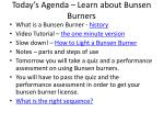 today s agenda learn about bunsen burners