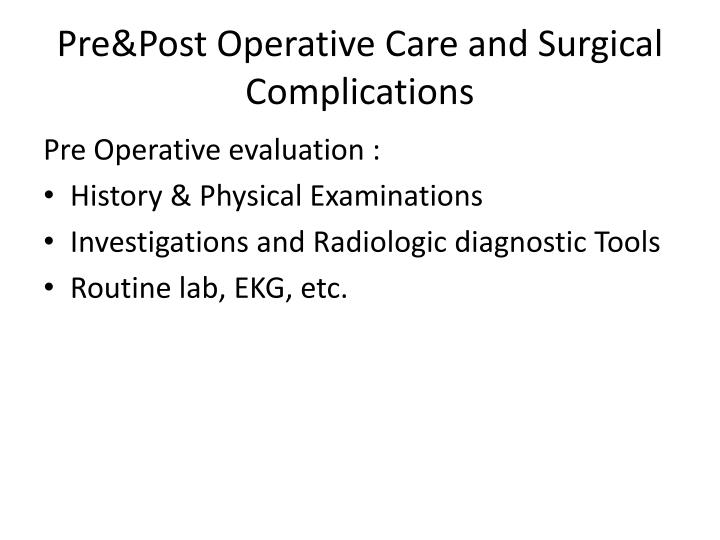 Pre post operative care and surgical complications