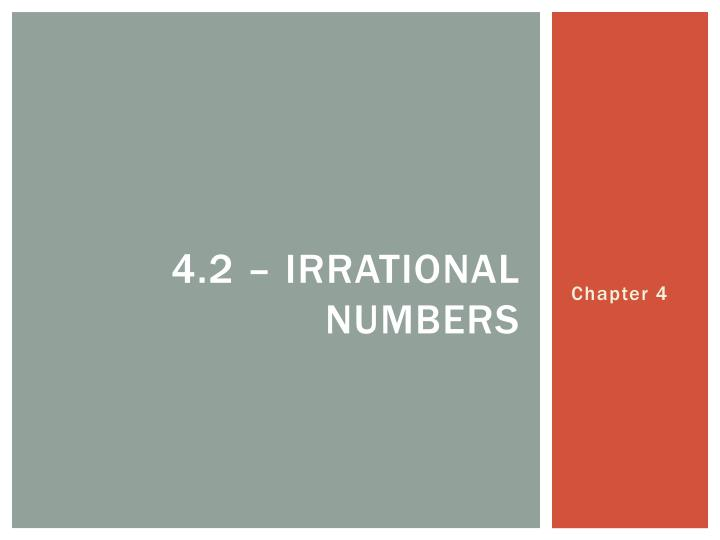 4.2 – irrational numbers