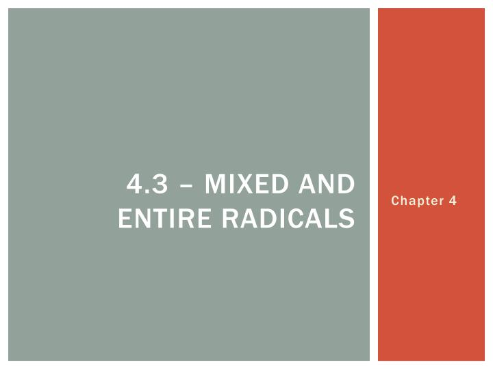 4.3 – Mixed and entire radicals
