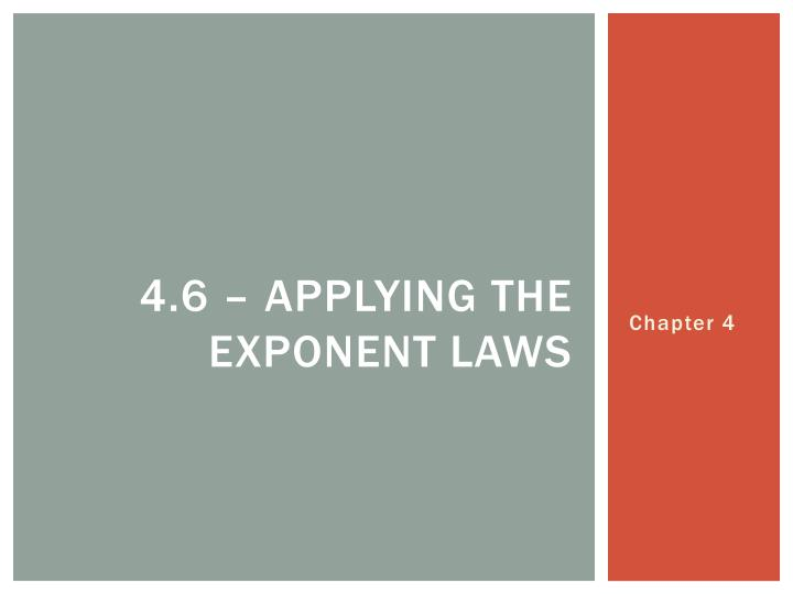 4.6 – applying the exponent laws