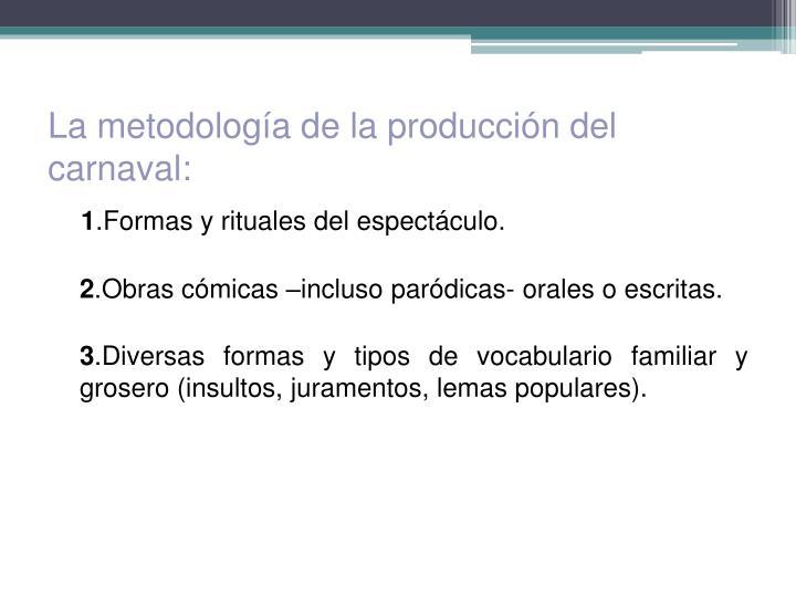 La metodología de la producción del carnaval: