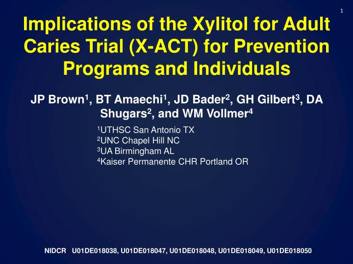 Implications of the Xylitol for Adult Caries Trial (X-ACT) for Prevention Programs and Individuals