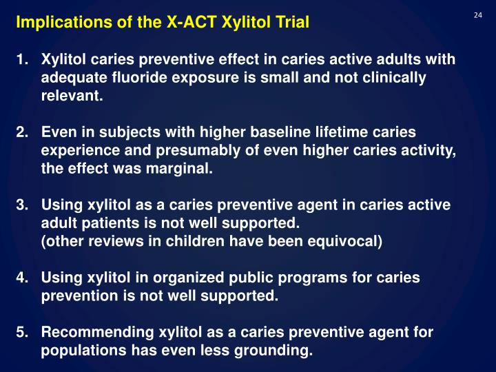 Implications of the X-ACT Xylitol Trial