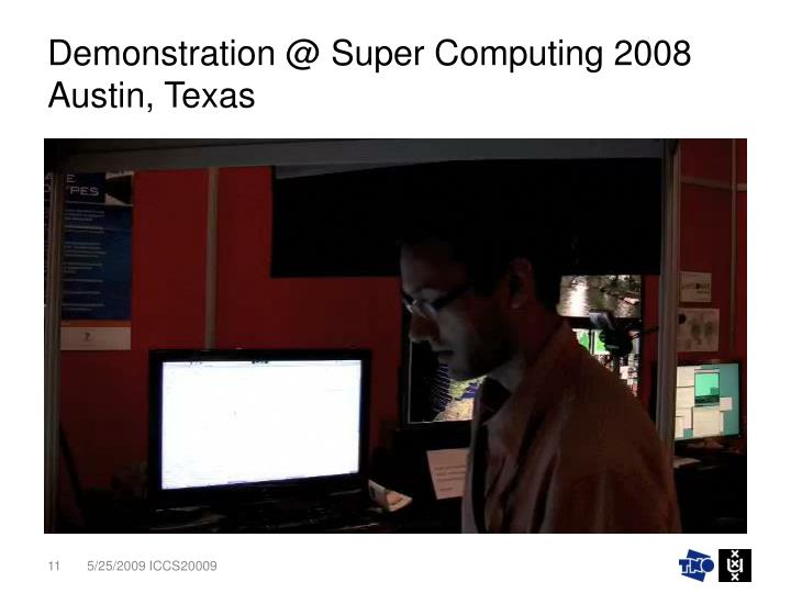 Demonstration @ Super Computing 2008 Austin, Texas