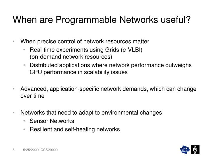 When are Programmable Networks useful?
