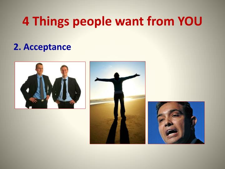 4 Things people want from YOU