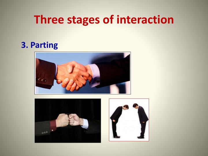 Three stages of interaction